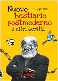 Giorgio Celli - Nuovo bestiario postmoderno. E altri scritti (2011)